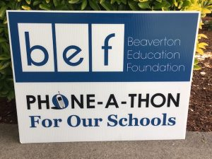 Beaverton Education Foundation - Phone-A-Thon for Our Schools sign