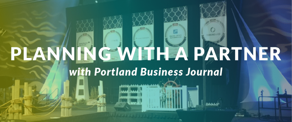 Planning With A Partner with Portland Business Journal