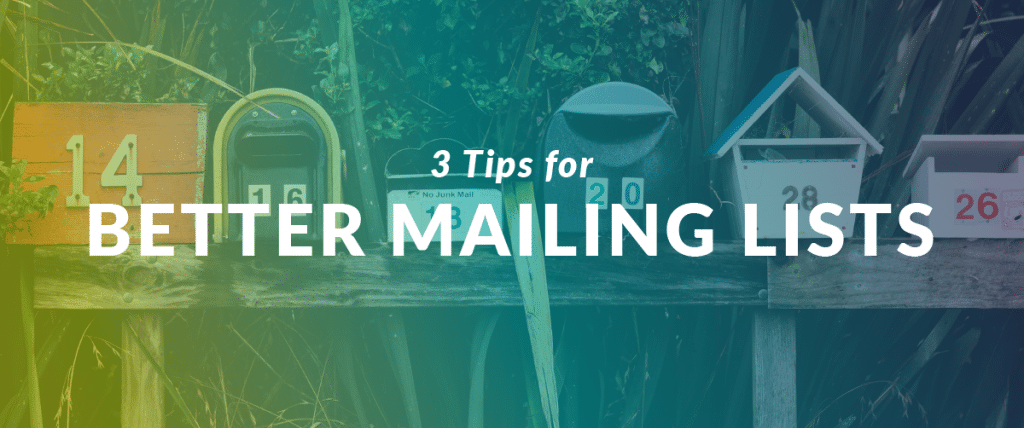 3 Tips for Better Mailing Lists